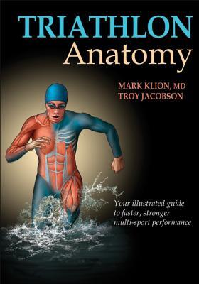 Triathlon Anatomy By Klion, Mark/ Jacobson, Troy