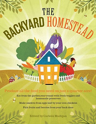 The Backyard Homestead By Madigan, Carleen (EDT)